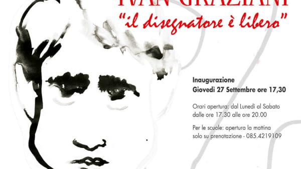 """""""IvanGraziani,il disegnatore è libero"""" alla Fondazione Pescarabruzzo"""