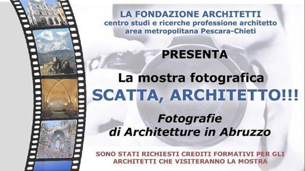 """""""Scatta, Architetto!!!"""" al Circolo Aternino dall'1 al 5 febbraio"""