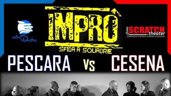 """Gara di """"improvvisazione"""" tra Pescara e Cesena al teatro Gianni Cordova"""