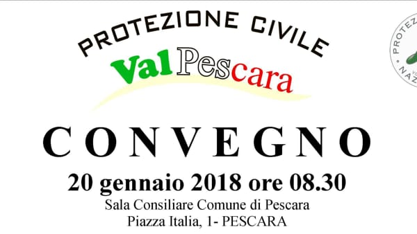 """Protezione civile, convegno dell'Associazione Val Pescara """"Sei Pronto?"""""""